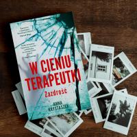 """""""W cieniu terapeutki"""" Anny Krystaszek - thriller kompletny, mroczny izaskakujący dosamego końca - premiera 6.10"""
